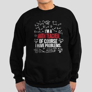 Math Teacher With Problems Sweatshirt (dark)