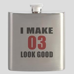 I Make 03 Look Good Flask