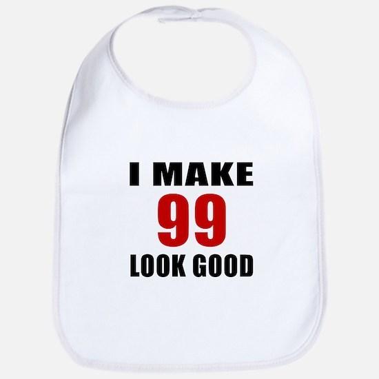 I Make 99 Look Good Bib