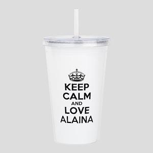 Keep Calm and Love ALA Acrylic Double-wall Tumbler