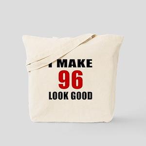 I Make 96 Look Good Tote Bag
