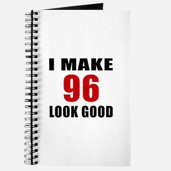 I Make 96 Look Good Journal