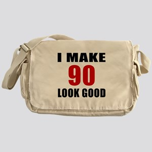 I Make 90 Look Good Messenger Bag