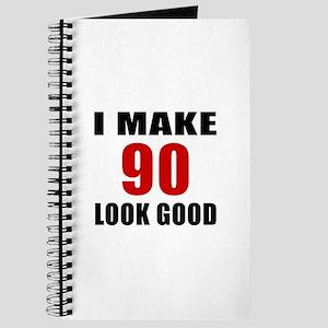 I Make 90 Look Good Journal