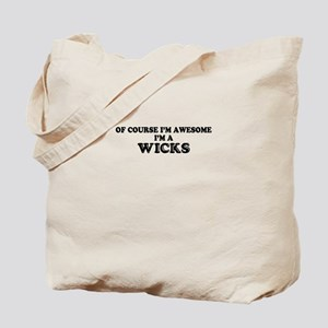 Of course I'm Awesome, Im WICKS Tote Bag