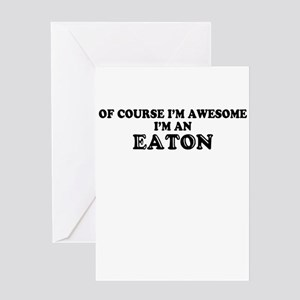 Of course I'm Awesome, Im EATON Greeting Cards