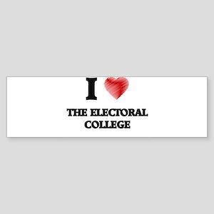 I love THE ELECTORAL COLLEGE Bumper Sticker