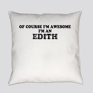 Of course I'm Awesome, Im EDITH Everyday Pillow