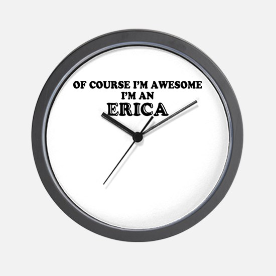 Of course I'm Awesome, Im ERICA Wall Clock