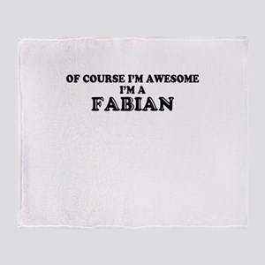Of course I'm Awesome, Im FABIAN Throw Blanket