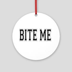 Bite Me Ornament (Round)
