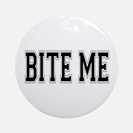 Bite Me Ornament (Round)