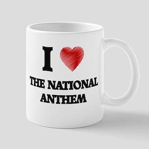 I love The National Anthem Mugs