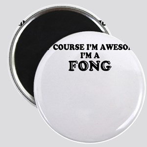 Of course I'm Awesome, Im FONG Magnets