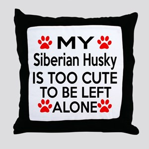Siberian Husky Is Too Cute Throw Pillow