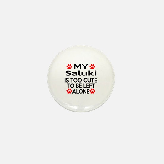Saluki Is Too Cute Mini Button