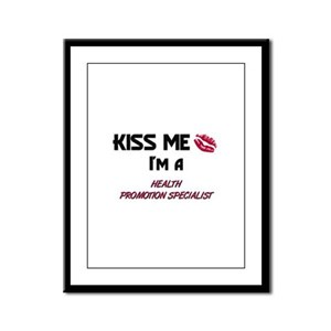Kiss Me I'm a HEALTH PROMOTION SPECIALIST Framed P