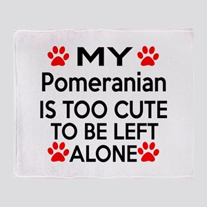 Pomeranian Is Too Cute Throw Blanket