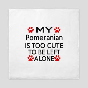 Pomeranian Is Too Cute Queen Duvet