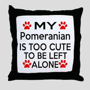 Pomeranian Is Too Cute Throw Pillow