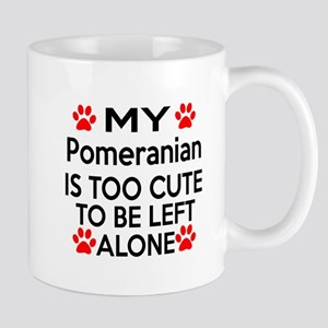 Pomeranian Is Too Cute Mug
