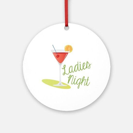 Ladies Night Round Ornament