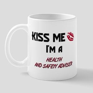 Kiss Me I'm a HEALTH AND SAFETY ADVISER Mug