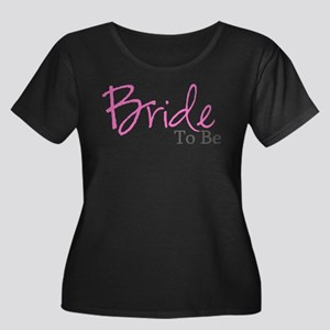 Bride To Be (Pink Script) Plus Size T-Shirt