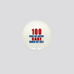 100 Another Cake Under My Belt Mini Button