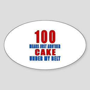 100 Another Cake Under My Belt Sticker (Oval)