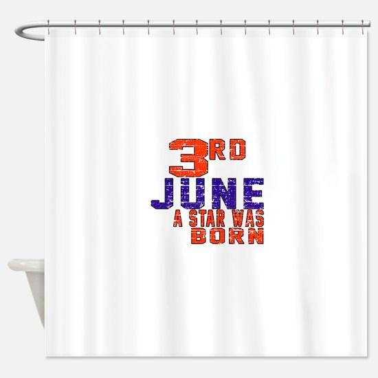03 June A Star Was Born Shower Curtain