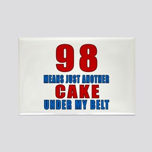 98 Another Cake Under My Belt Rectangle Magnet