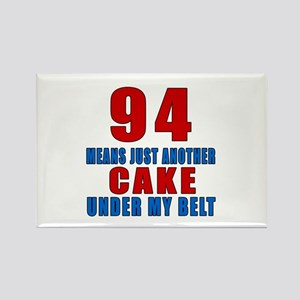 94 Another Cake Under My Belt Rectangle Magnet