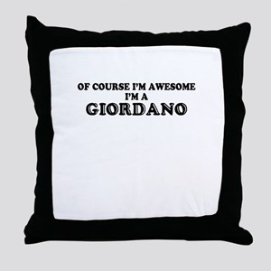Of course I'm Awesome, Im GIORDANO Throw Pillow