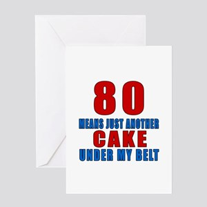 80 Another Cake Under My Belt Greeting Card