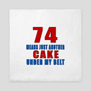 74 Another Cake Under My Belt Queen Duvet