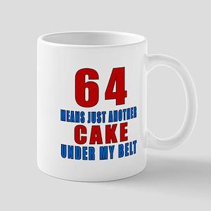 64 Another Cake Under My Belt Mug