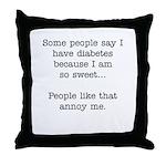 Diabetets Humor Throw Pillow