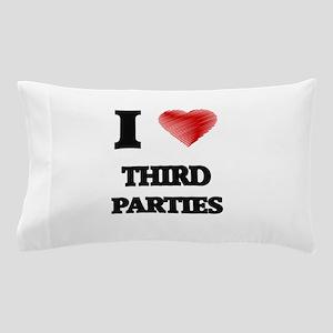 I love Third Parties Pillow Case