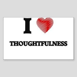 I love Thoughtfulness Sticker