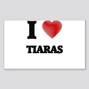I love Tiaras Sticker