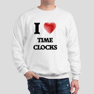 I love Time Clocks Sweatshirt