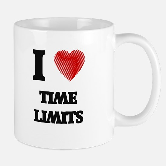 I love Time Limits Mugs