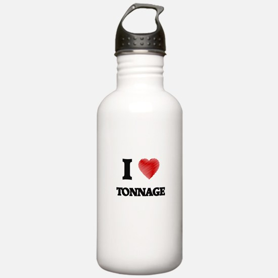 I love Tonnage Water Bottle