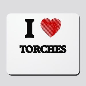 I love Torches Mousepad