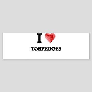 I love Torpedoes Bumper Sticker