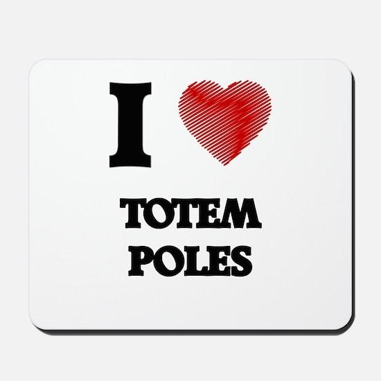 I love Totem Poles Mousepad