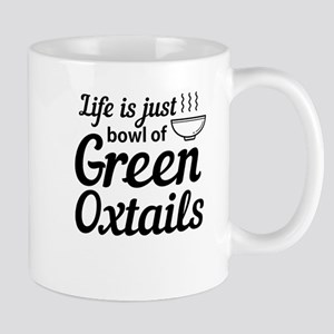 Life is just a bowl of green oxtails Mugs