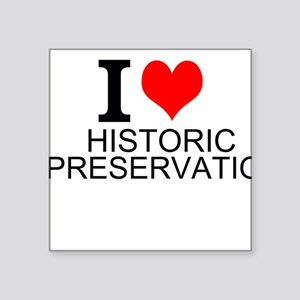 I Love Historic Preservation Sticker