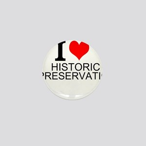 I Love Historic Preservation Mini Button